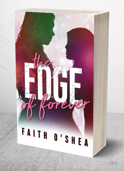 Edge of Forever by Faith O'Shea